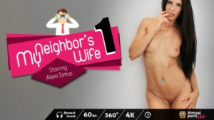 My Neighbor's Wife 1 VirtualPorn360 Alexa Tomas vr porn video vrporn.com virtual reality