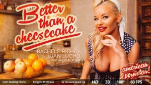 Better Than A Cheesecake VirtualRealPorn Juan Lucho Rachele Richey vr porn video vrporn.com virtual reality