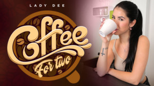 Coffee For Two RealityLovers Lady Dee vr porn video vrporn.com virtual reality