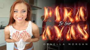 Fire in her Eyes - New XXX VR Starlet RealityLovers Ornella Morgan VR Porn video vrporn.com
