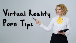 8 Tips for Newcomers to VR Porn blog virtual reality