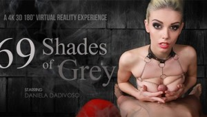 69 Shades Of Gray VRBangers Daniela Dadivoso vr porn video vrporn.com virtual reality