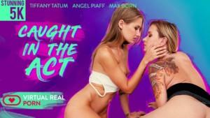 Caught In The Act VirtualRealPorn Tiffany Tatum Angel Piaff vr porn video vrporn.com virtual reality