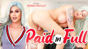 Paid In Full VRBTrans Domino Presley vr porn video vrporn.com virtual reality
