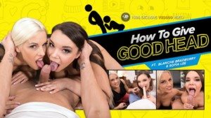 How to give GOODHEAD VR3000 Blanche Bradburry Sofia Lee vr porn video vrporn.com virtual reality