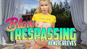 Blow Trespassing BaDoinkVR Kenzie Reeves vr porn video vrporn.com virtual reality